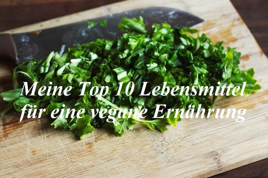 top 10 lebensmittel für eine vegane ernährung