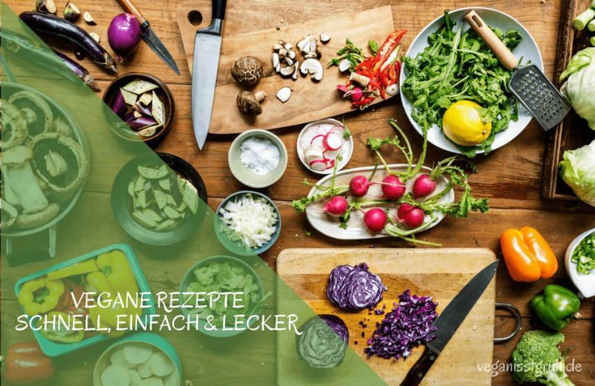 Vegane-Rezepte-Schnell-einfach-super-lecker-vegan-kochen