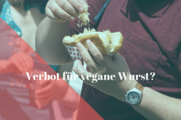 Verbot für vegane Wurst