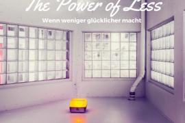 The Power of Less wenn weniger glücklicher macht-min