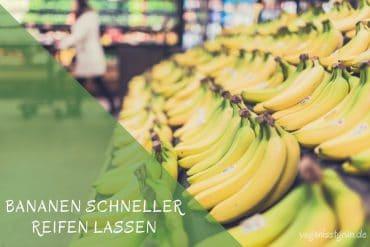 bananen schneller reifen lassen