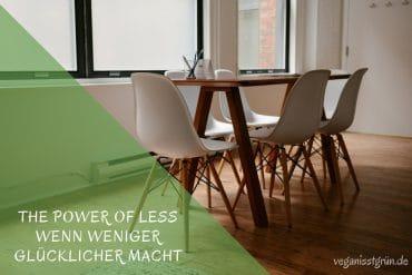 the power of less wenn weniger glücklicher macht