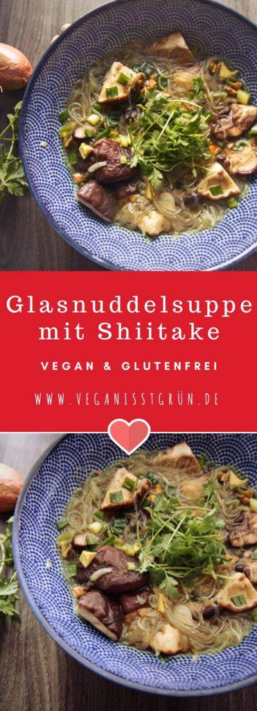 Glasnudelsuppe mit Shiitake-Pilzen vegan und glutenfrei Rezept